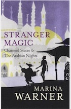 Stranger Magic: Charmed States & the Arabian Nights front cover