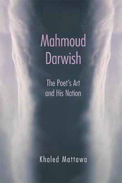 Mahmoud Darwish: The Poet's Art and His Nation